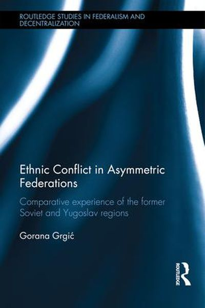 Ethnic conflict in asymmetric federations book